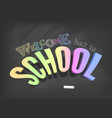 welcome back to school concept colorful 3d vector image