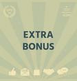extra bonus - button vector image