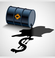barrel with fuel oil flows into a dollar sign vector image