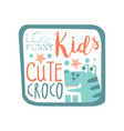funny kids logo cute croco baby shop label vector image vector image