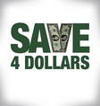 Save 4 Dollars vector image vector image