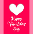 valentines day heart greeting card calligraphy vector image