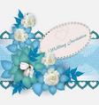 wedding invitation white roses vector image