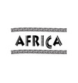 africa letters banner with tribal traditional vector image