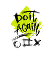 do it again hand lettering modern inspirational vector image
