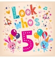Look whos five - fifth birthday vector image vector image