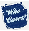 Who cares print design vector image