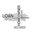 a brief overview of the secured homeowner loan vector image vector image