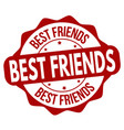 best friends grunge rubber stamp vector image