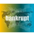 bankrupt word on touch screen modern virtual vector image vector image