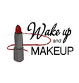 wake up and makeup poster woman feminine vector image vector image