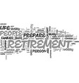 why prepare for retirement text word cloud concept vector image vector image