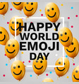 happy emoji day greeting card with frame and lot vector image vector image