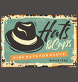 hats and caps for gentlemen vintage tin sign vector image vector image