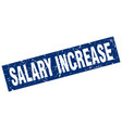 square grunge blue salary increase stamp vector image vector image