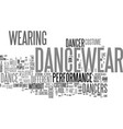 why put on dancewear and dance costumes text word vector image vector image