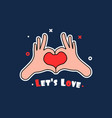 let s love like hands make heart vector image vector image