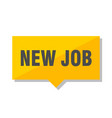 new job price tag vector image vector image