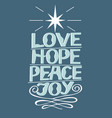 hand lettering love hope peace joy with star vector image vector image