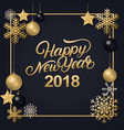 happy new year 2018 hand written lettering vector image