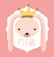 its a girl pink rabbit with crown card vector image vector image