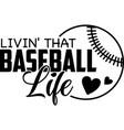 livin that baseball life on white background vector image vector image