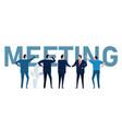 business meeting standing businessman brainstorm vector image