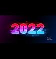 2022 happy new year neon digital greeting card vector image vector image