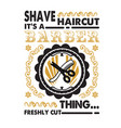 barber quote and saying shave it s a haircut