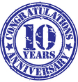 Congratulations 10 years anniversary grunge rubber vector image vector image