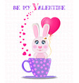 be my valentine with cute rabbit vector image