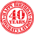 Happy birthday 40 years grunge rubber stamp vector image vector image