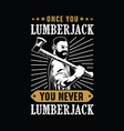 lumberjack quote and saying vector image