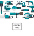 background with electric construction tools vector image
