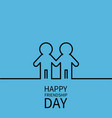happy friendship day two black contour man male vector image