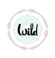 wild hand written typography poster vector image