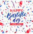 bastille day with confetti vector image vector image