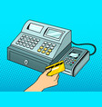 cash register with pos terminal pop art vector image