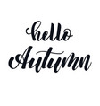 hello autumn hand lettering phrase vector image