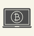 opened laptop with bitcoin coin solid icon crypto vector image