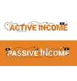 Active and passive income vector image vector image