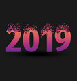 breaking inscription 2019 and happy new year vector image vector image