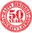 Happy birthday 50 years grunge rubber stamp vector image vector image