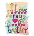 I Love My Brother T-shirt Typography vector image