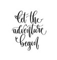 let adventure begin - travel lettering vector image vector image