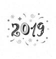 2019 hand written modern lettering inscription vector image vector image