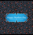 happy mothers day greeting card on floral vector image