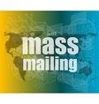 mass mailing word on digital screen global vector image vector image