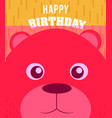 bear happy birthday card vector image vector image