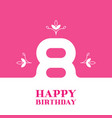 birthday greeting card for an 8 year old girl vector image vector image